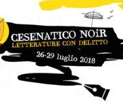 Cesenatico Noir – Letterature con delitto. A Cesenatico dal 26 al 29 Luglio